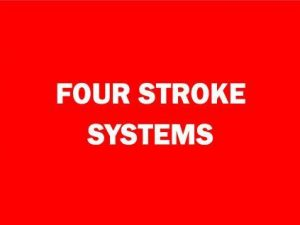 4 Stroke Systems